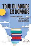 Télécharger le livre :  Tour du monde en romans. 50 romans français et internationaux incontournables