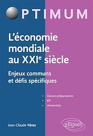Téléchargez le livre :  L'économie mondiale au XXIe siècle - Enjeux communs et défis spécifiques