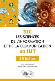 Téléchargez le livre :  Les Sciences de l'information et de la communication (SIC) en IUT - 35 fiches