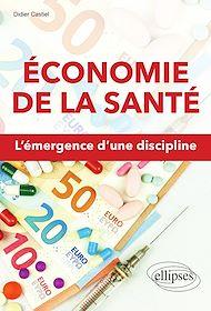 Téléchargez le livre :  Économie de la santé. L'émergence d'une discipline