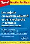 Télécharger le livre :  Les enjeux du système éducatif et de la recherche en 100 fiches - De l'école à l'université