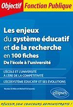 Téléchargez le livre :  Les enjeux du système éducatif et de la recherche en 100 fiches - De l'école à l'université
