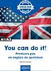 Télécharger le livre :  You can do it! - Premiers pas en anglais du quotidien - A1/A2