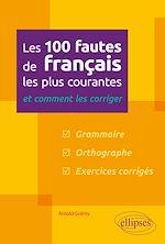Téléchargez le livre :  Les 100 fautes de français les plus courantes – et comment les corriger