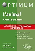 Téléchargez le livre :  L'animal. Auteur par auteur. Culture générale. Prépa ECE/ECS. Concours 2021