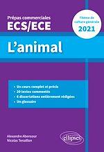 Téléchargez le livre :  L'animal - Épreuve de culture générale - Prépas commerciales ECS / ECE 2021
