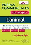 Télécharger le livre :  L'animal. 50 œuvres en fiches pour réussir sa dissertation de culture générale. Prépas commerciales ECE / ECS / ECT 2021