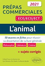 Téléchargez le livre :  L'animal. 50 œuvres en fiches pour réussir sa dissertation de culture générale. Prépas commerciales ECE / ECS / ECT 2021