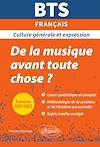 Télécharger le livre :  BTS Français - Culture générale et expression. De la musique avant toute chose ? - Examens 2021 et 2022