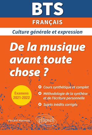 Téléchargez le livre :  BTS Français - Culture générale et expression. De la musique avant toute chose ? - Examens 2021 et 2022