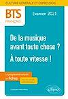 Télécharger le livre :  BTS Français - Culture générale et expression - 1. De la musique avant toute chose ? - 2. À toute vitesse ! - Examen 2021