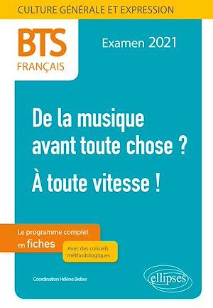 Téléchargez le livre :  BTS Français - Culture générale et expression - 1. De la musique avant toute chose ? - 2. À toute vitesse ! - Examen 2021