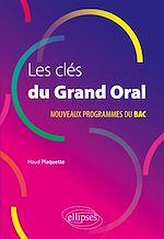Téléchargez le livre :  Les clés du Grand Oral. Nouveaux programmes du Bac.