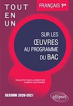 Téléchargez le livre :  Tout-en-un sur les œuvres au programme de Français. Première. Session 2020-2021