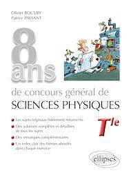 Téléchargez le livre :  8 ans de Concours général de sciences physiques - sujets corrigés de 2012 à 2019