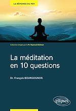 Téléchargez le livre :  La méditation en 10 questions