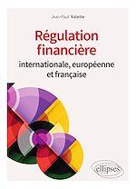 Téléchargez le livre :  Régulation financière internationale, européenne et française