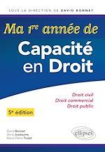 Download this eBook Ma première année de Capacité en Droit. Droit civil - Droit commercial - Droit public - 5e édition