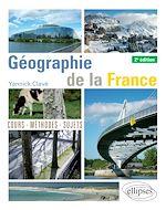 Téléchargez le livre :  Géographie de la France - 2e édition