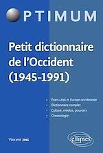 Téléchargez le livre :  Petit dictionnaire de l'Occident (1945-1991)