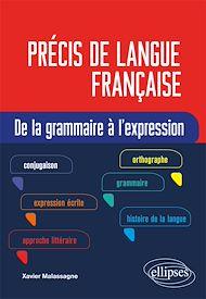 Téléchargez le livre :  Précis de langue française. De la grammaire à l'expression