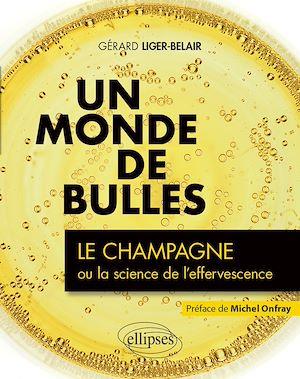 Téléchargez le livre :  Un monde de bulles - Le champagne ou la science de l'effervescence