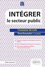 Download this eBook Intégrer le secteur public - Comment devenir fonctionnaire et assimilé