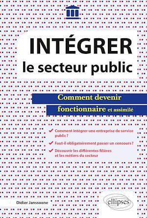Téléchargez le livre :  Intégrer le secteur public - Comment devenir fonctionnaire et assimilé