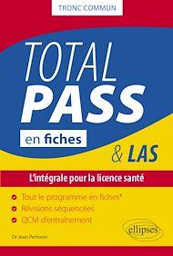 Téléchargez le livre :  Total PASS-LAS en fiches - L'intégrale pour la licence santé