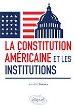 Téléchargez le livre :  La Constitution américaine et les institutions