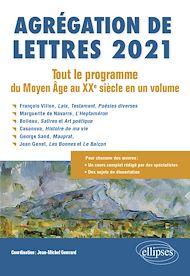 Téléchargez le livre :  Agrégation de Lettres 2021. Tout le programme du Moyen Âge au XXe siècle en un volume