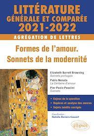 Téléchargez le livre :  Littérature générale et comparée - Formes de l'amour, sonnets de la modernité - Agrégation de Lettres 2021-2022.