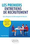 Télécharger le livre :  Les premiers entretiens de recrutement : les clés pour se démarquer et réussir. Concours, stages, emplois
