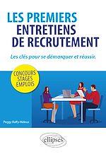 Download this eBook Les premiers entretiens de recrutement : les clés pour se démarquer et réussir. Concours, stages, emplois
