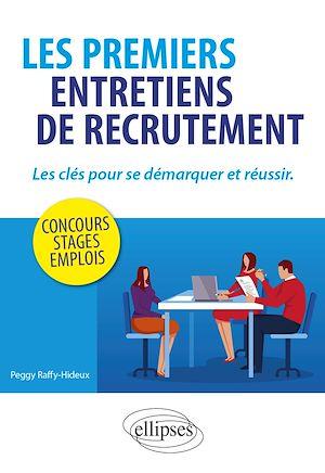 Téléchargez le livre :  Les premiers entretiens de recrutement : les clés pour se démarquer et réussir. Concours, stages, emplois