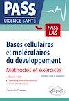 Télécharger le livre :  Bases cellulaires et moléculaires du développement - Méthodes et exercices - 4e édition revue et augmentée