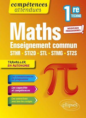 Téléchargez le livre :  Mathématiques - Première technologique enseignement commun STHR, STI2D, STL, STMG et ST2S
