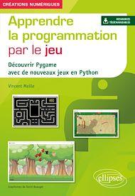 Téléchargez le livre :  Apprendre la programmation par le jeu - Découvrir Pygame avec de nouveaux jeux en Python