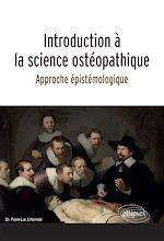Download this eBook Introduction à la science ostéopathique - Approche épistémologique