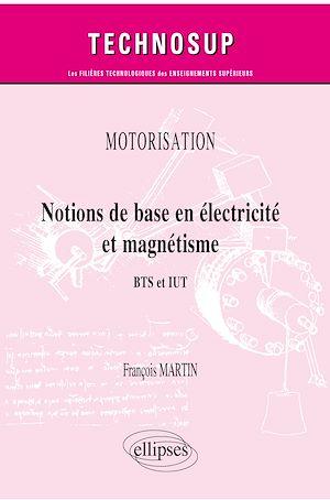 Téléchargez le livre :  Motorisation. Notions de base en électricité et magnétisme - BTS et IUT