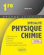 Téléchargez le livre :  Spécialité Physique-chimie - Première - nouveaux programmes