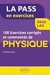 Télécharger le livre :  100 exercices corrigés et commentés de physique pour la PASS