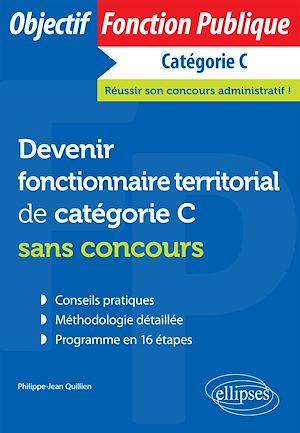 Téléchargez le livre :  Devenir fonctionnaire territorial de catégorie C sans concours