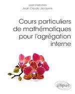 Download this eBook Cours particuliers de mathématiques pour l'agrégation interne