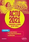 Télécharger le livre :  Actu 2021 - Comprendre le monde du XXIe siècle - 50 questions : Culture générale, relations internationales, géopolitique