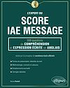 Télécharger le livre :  L'Expert du Score IAE Message - 300 questions de Compréhension et Expression Écrite en Anglais