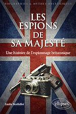 Téléchargez le livre :  Les espions de sa majesté - Une histoire de l'espionnage britannique