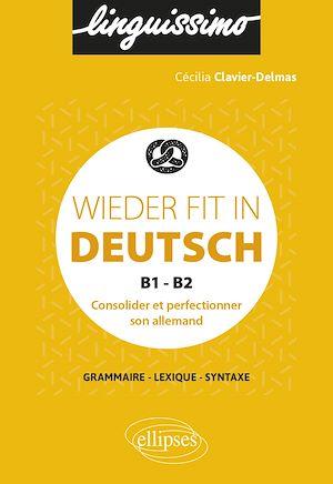 Téléchargez le livre :  Wieder fit in Deutsch - Consolider et perfectionner son allemand - B1-B2