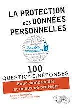 Téléchargez le livre :  La protection des données personnelles en 100 Questions/Réponses