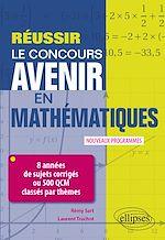 Download this eBook Réussir le concours Avenir en Mathématiques - 8 années de sujets corrigés ou 500 QCM classés par thèmes - Nouveaux programmes